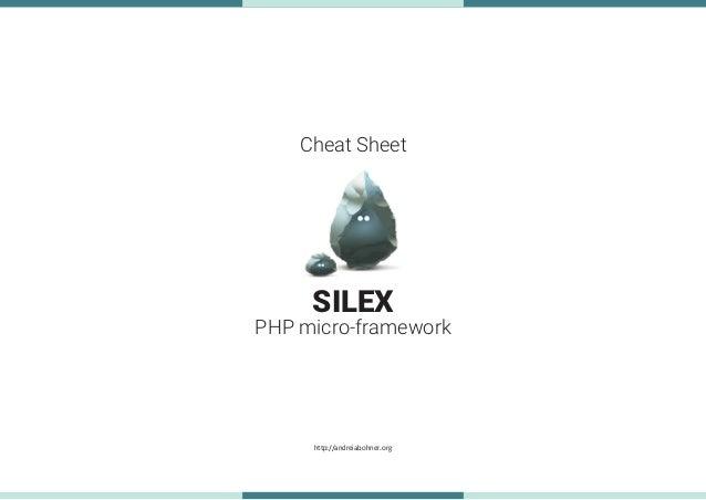 http://andreiabohner.org PHP micro-framework SILEX Cheat Sheet