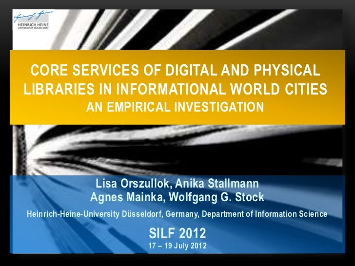 CORE SERVICES OF DIGITAL AND PHYSICALLIBRARIES IN INFORMATIONAL WORLD CITIES               AN EMPIRICAL INVESTIGATION     ...