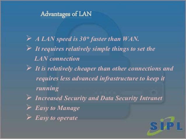 Advantages And Disadvantages Of Lan Wan And Man