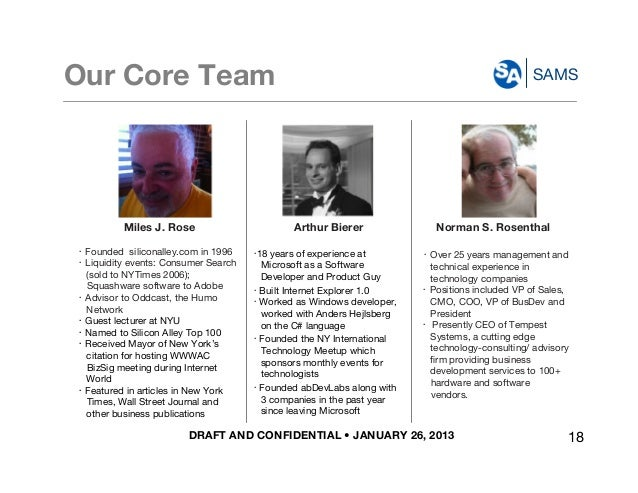 DRAFT AND CONFIDENTIAL • JANUARY 26, 2013 SAMSOur Core Team Norman S. Rosenthal ・ Over 25 years management and technical e...