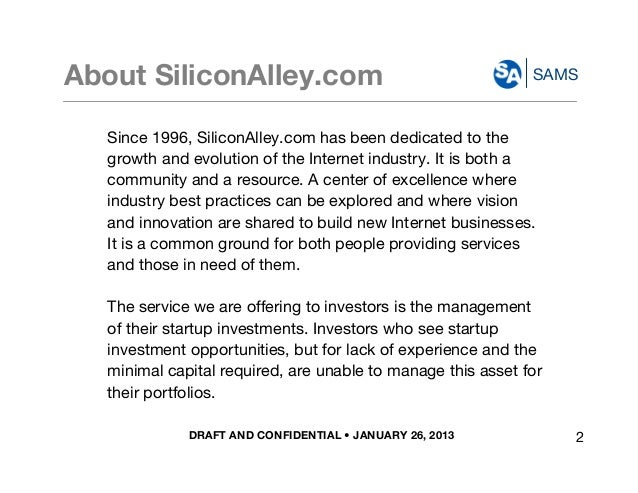 DRAFT AND CONFIDENTIAL • JANUARY 26, 2013 SAMSAbout SiliconAlley.com Since 1996, SiliconAlley.com has been dedicated to th...