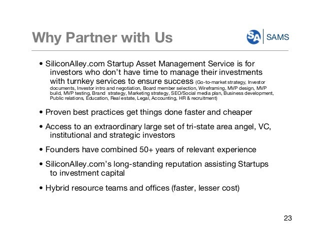 SAMSWhy Partner with Us • SiliconAlley.com Startup Asset Management Service is for investors who don't have time to manage...
