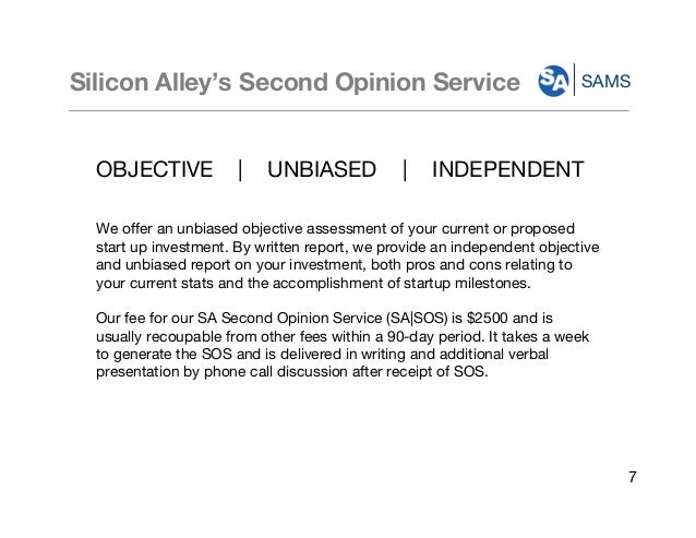 SAMSSilicon Alley's Second Opinion Service OBJECTIVE  |  UNBIASED  |  INDEPENDENT We offer an unbiasedobjective a...