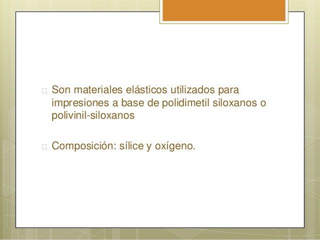 Materiales dentales: Siliconas Slide 3