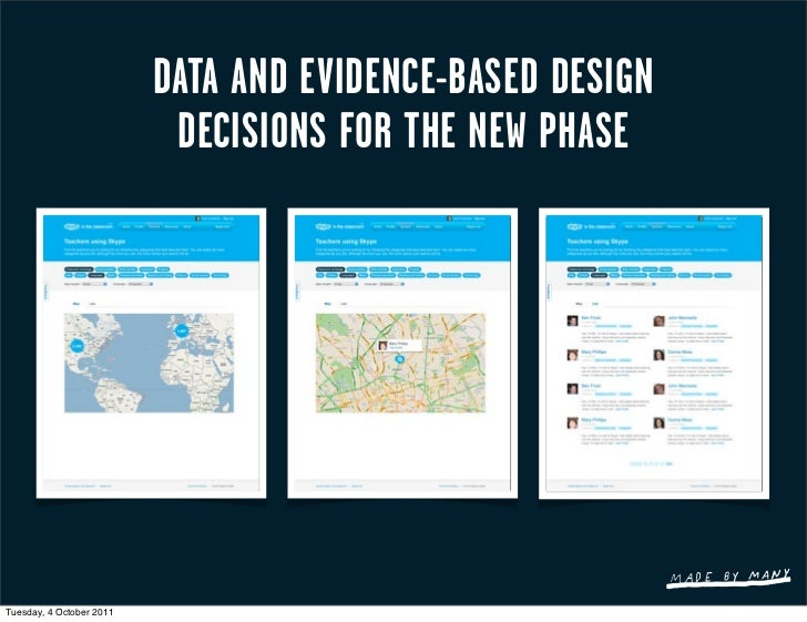 DATA AND EVIDENCE-BASED DESIGN                           DECISIONS FOR THE NEW PHASETuesday, 4 October 2011
