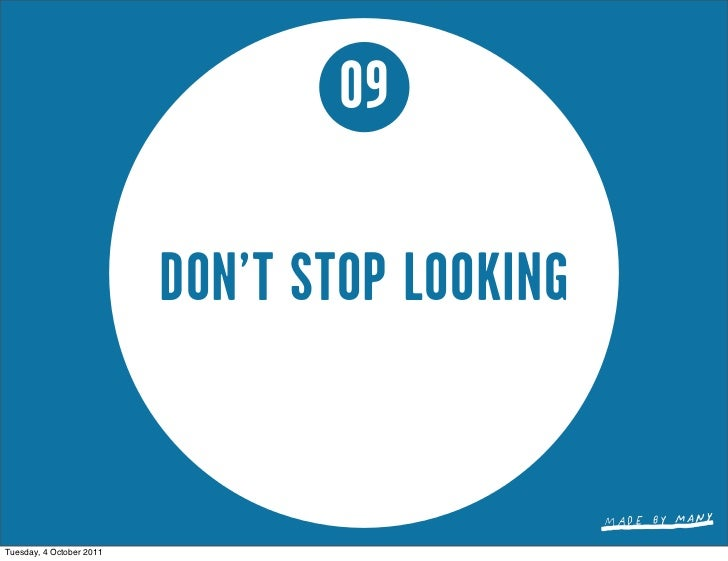09                          DON'T STOP LOOKINGTuesday, 4 October 2011