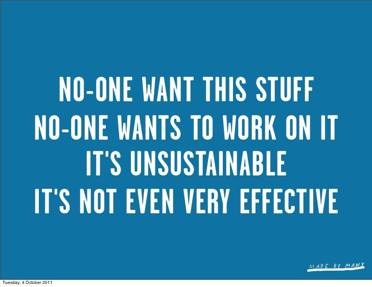 NO-ONE WANT THIS STUFF              NO-ONE WANTS TO WORK ON IT                   ITS UNSUSTAINABLE              ITS NOT EV...