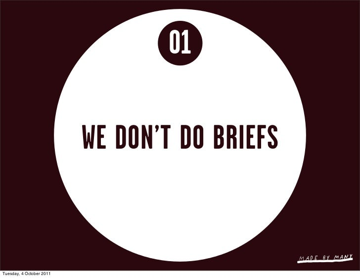 01                          WE DON'T DO BRIEFSTuesday, 4 October 2011