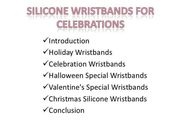 IntroductionHoliday WristbandsCelebration WristbandsHalloween Special WristbandsValentines Special WristbandsChristm...