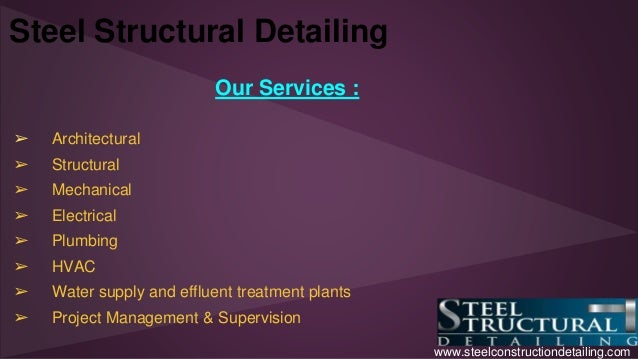 Steel Structural Detailing  Our Services :  ➢ Architectural  ➢ Structural  ➢ Mechanical  ➢ Electrical  ➢ Plumbing  ➢ HVAC ...