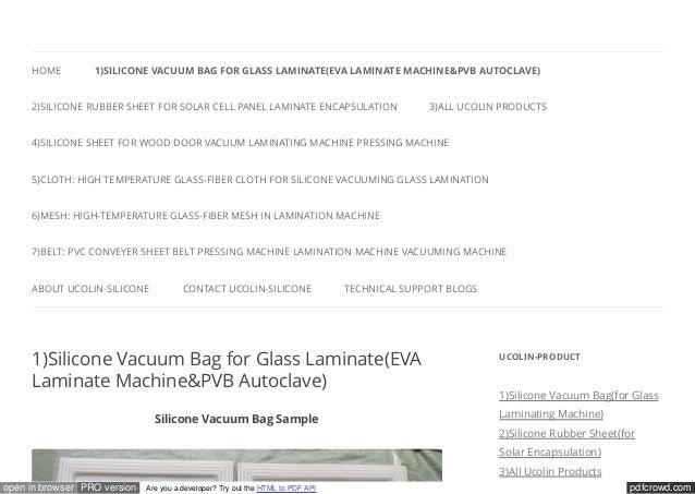 HOME         1)SILICONE VACUUM BAG FOR GLASS LAMINATE(EVA LAMINATE MACHINE&PVB AUTOCLAVE)     2)SILICONE RUBBER SHEET FOR ...