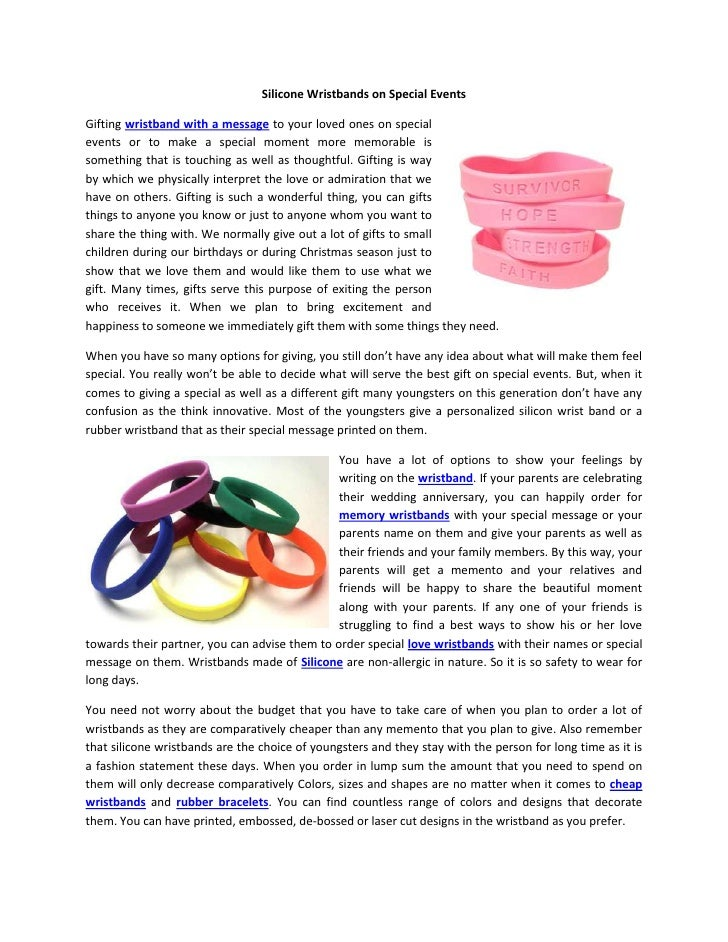 Silicone Wristbands on Special EventsGifting wristband with a message to your loved ones on specialevents or to make a spe...