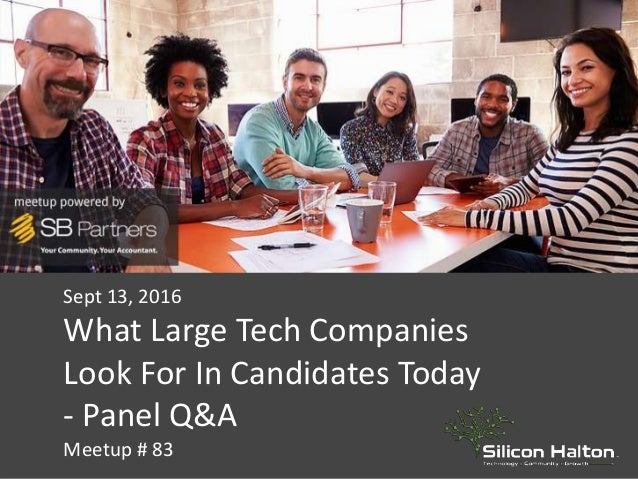 Sept 13, 2016 What Large Tech Companies Look For In Candidates Today - Panel Q&A Meetup # 83