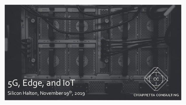 5G, Edge, and IoT Silicon Halton, November 19th, 2019
