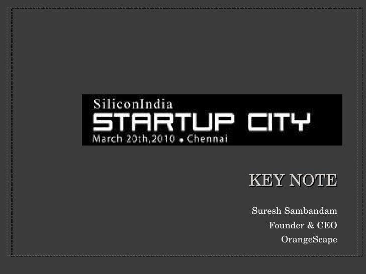 KEY NOTE <ul><li>Suresh Sambandam </li></ul><ul><li>Founder & CEO </li></ul><ul><li>OrangeScape </li></ul>