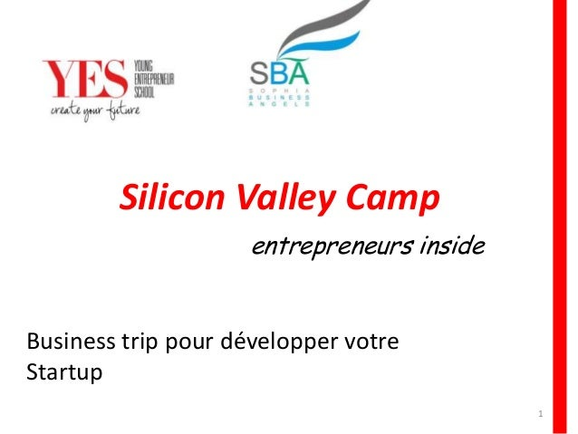 Business trip pour développer votre Startup Silicon Valley Camp entrepreneurs inside 1