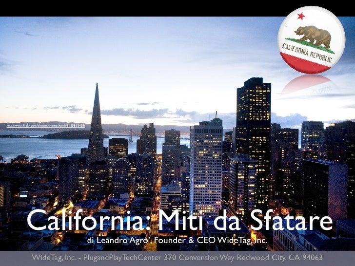 http://www.flickr.com/photos/thomashawk/3455863438/                 California: Miti da Sfatare              di Leandro Agr...