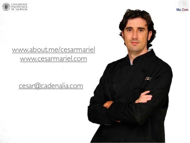www.about.me/cesarmariel www.cesarmariel.com cesar@cadenalia.com