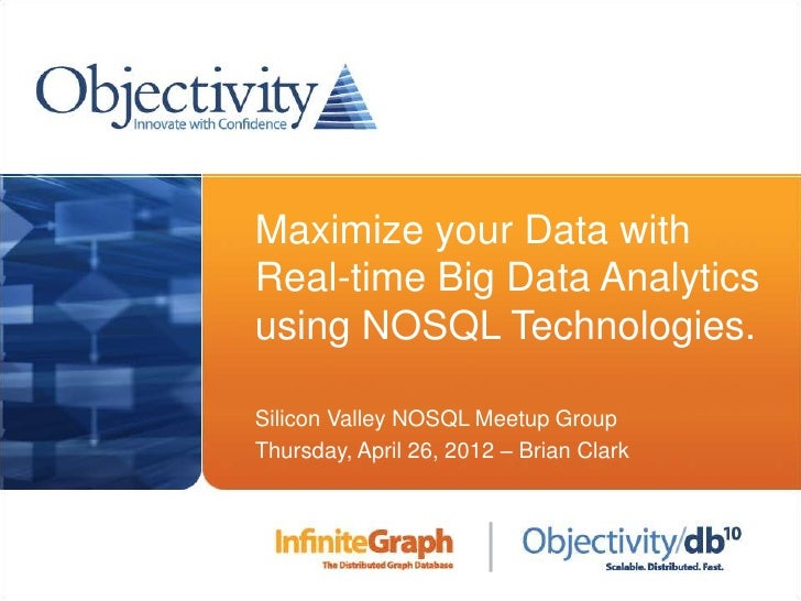 Maximize your Data with                      Real-time Big Data Analytics                      using NOSQL Technologies.  ...