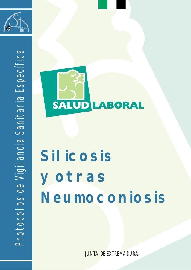 JUNTA DE EXTREMADURA Silicosis y otras Neumoconiosis ProtocolosdeVigilanciaSanitariaEspecífica