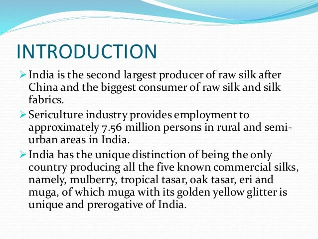 silk industry in india and china Indian silk industry occupies a predominant position in the world, its  historically , sericulture was introduced for the first time, into china by.
