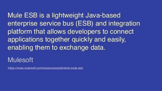 Mule ESB is a lightweight Java-based enterprise service bus (ESB) and integration platform that allows developers to conne...