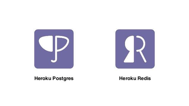Heroku Postgres Heroku Redis