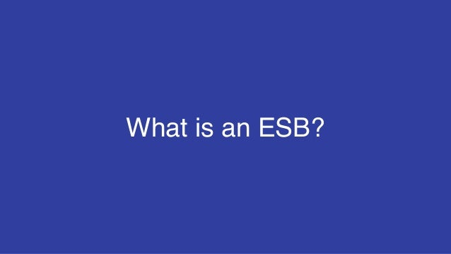 What is an ESB?