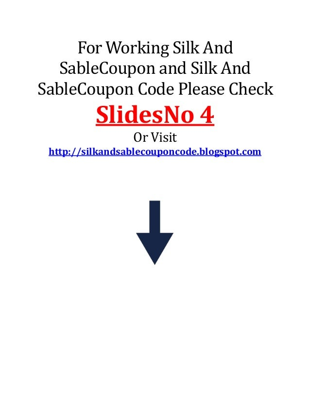 For Working Silk And SableCoupon and Silk And SableCoupon Code Please Check  SlidesNo 4 Or Visit http://silkandsablecoupon...