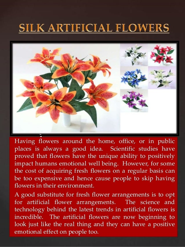 Silk artificial flowers having flowers around the home office or in public places is always a the cost mightylinksfo