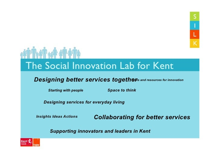 The Social Innovation Lab for Kent  Designing better services together and resources for innovation                       ...