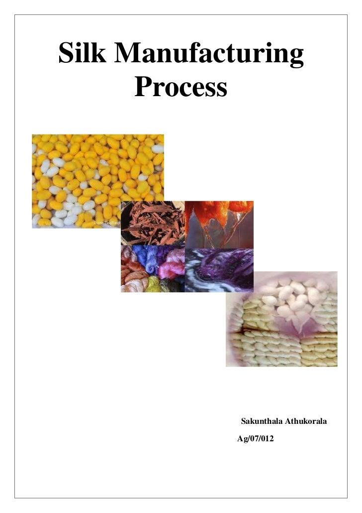 Silk Manufacturing      Process             Sakunthala Athukorala             Ag/07/012