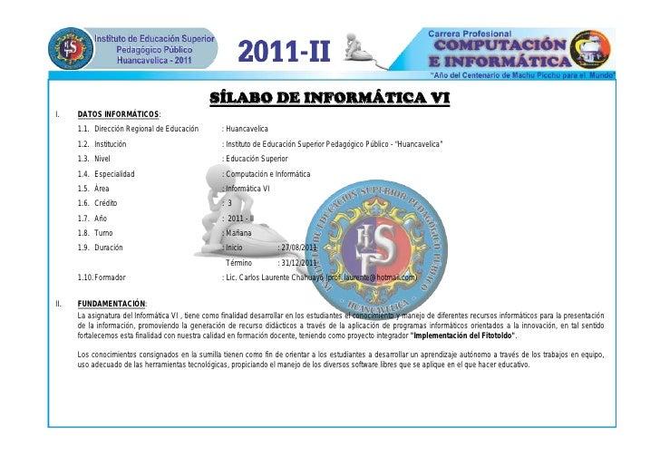 SÍLABO DE INFORMÁTICA VII.    DATOS INFORMÁTICOS:      1.1. Dirección Regional de Educación          : Huancavelica      1...
