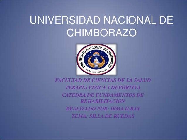 UNIVERSIDAD NACIONAL DECHIMBORAZOFACULTAD DE CIENCIAS DE LA SALUDTERAPIA FISICA Y DEPORTIVACATEDRA DE FUNDAMENTOS DEREHABI...
