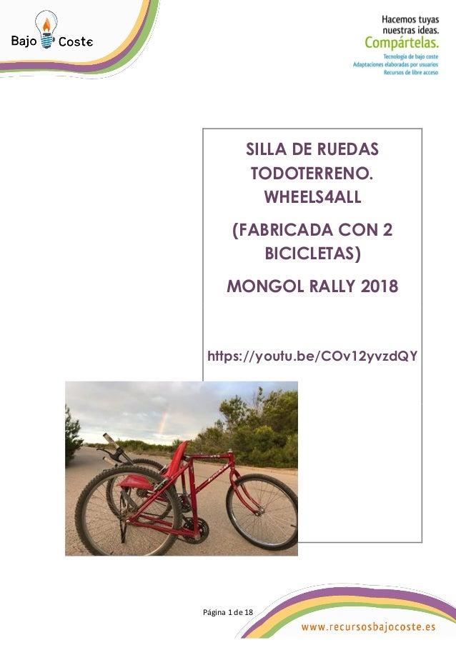 Página 1 de 18 Página 1 de 18 SILLA DE RUEDAS TODOTERRENO. WHEELS4ALL (FABRICADA CON 2 BICICLETAS) MONGOL RALLY 2018 https...
