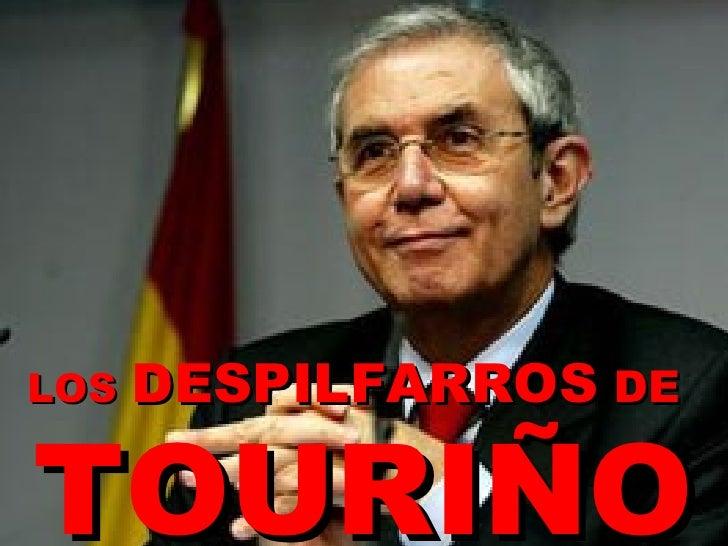 TOURIÑO   LOS   DESPILFARROS  DE