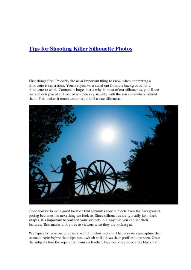 Tips for Shooting Killer Silhouette Photos First things first. Probably the most important thing to know when attempting a...
