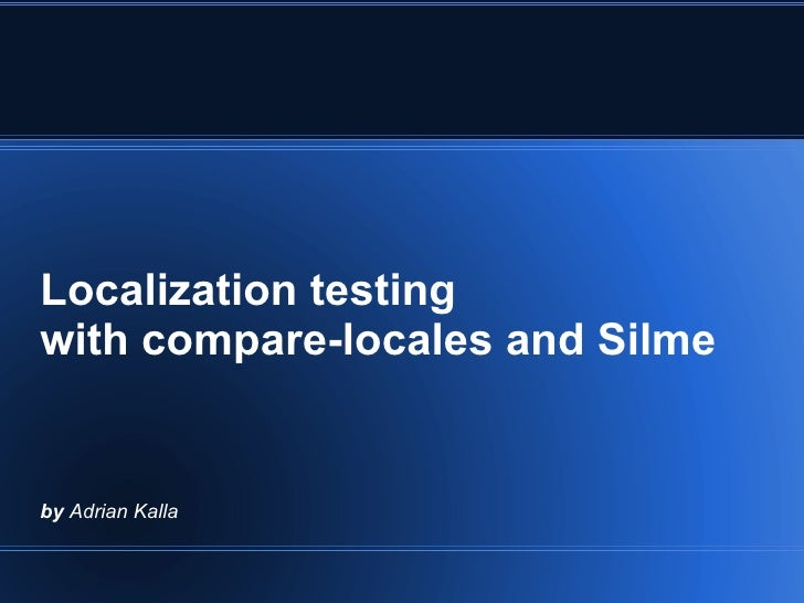Localization testing with compare-locales and Silme   by Adrian Kalla