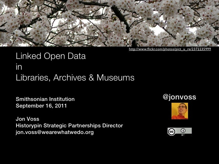 http://www.flickr.com/photos/pict_u_re/2372235999Linked Open DatainLibraries, Archives & MuseumsSmithsonian Institution    ...