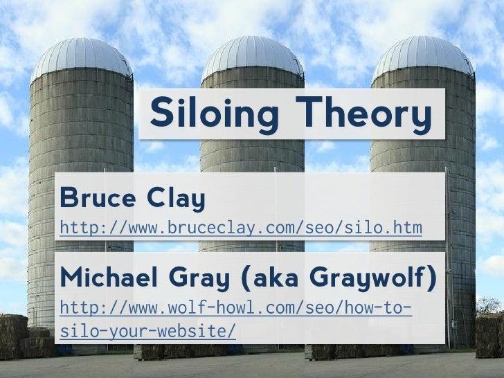 Siloing TheoryBruce ClayMichael Gray (aka Graywolf)