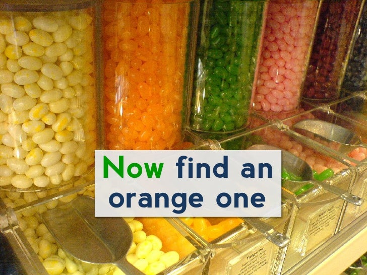 Now find anorange one