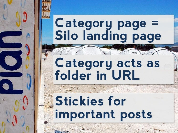 Category page =Silo landing pageCategory acts asfolder in URLStickies forimportant posts