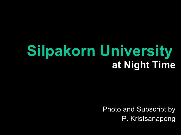 Silpakorn University   at Night Time Photo and Subscript by P. Kristsanapong