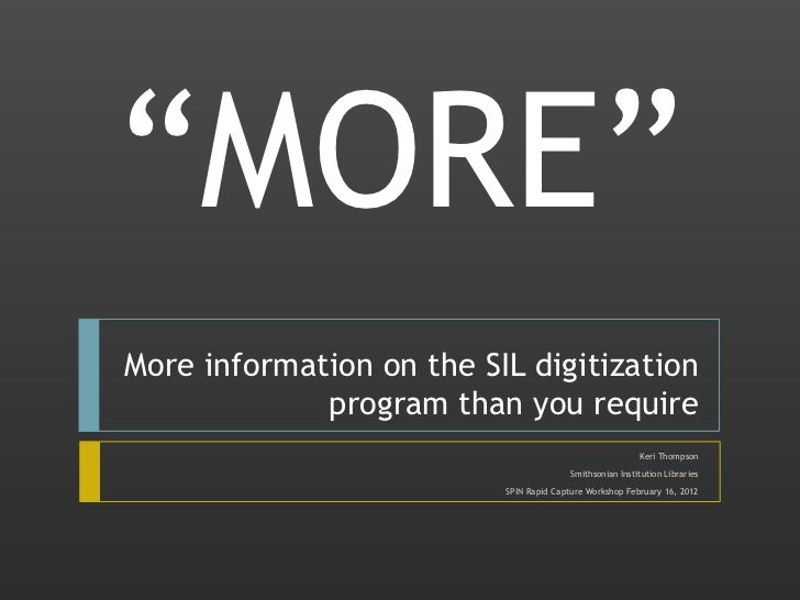 """""""MORE""""More information on the SIL digitization             program than you require                                       ..."""