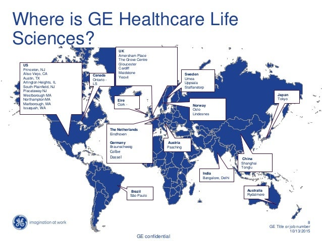 GE confidential 8 GE Title or job number 10/13/2015 Where is GE Healthcare Life Sciences? UK Amersham Place The Grove Cent...