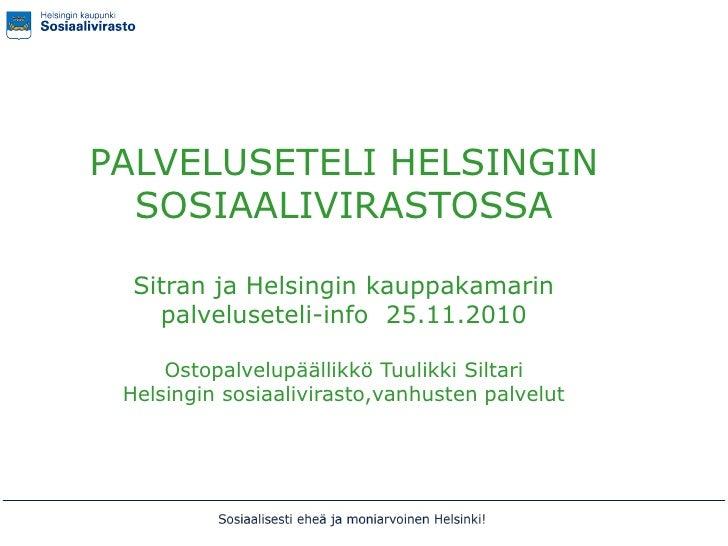 PALVELUSETELI HELSINGIN  SOSIAALIVIRASTOSSA  Sitran ja Helsingin kauppakamarin    palveluseteli-info 25.11.2010     Ostopa...