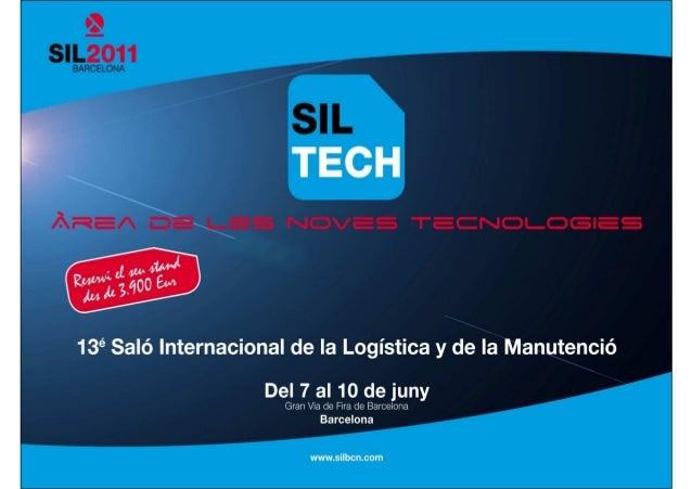 SIL 2011: EL PUNT DE TROBADA DEL MEDITERRANI • El punt de trobada més eficaç de tota la cadena logística d'Espanya, el sud...