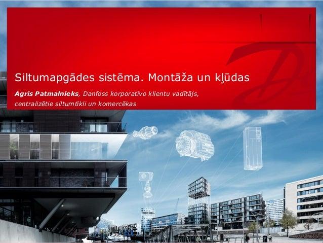 1   Publiskas ēkas uzturēšana pēc atjaunošanas Classified as Business Siltumapgādes sistēma. Montāža un kļūdas Agris Patma...