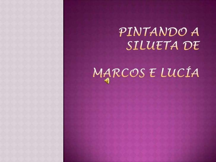 PINTANDO A SILUETA DEMARCOS E LUCÍA<br />
