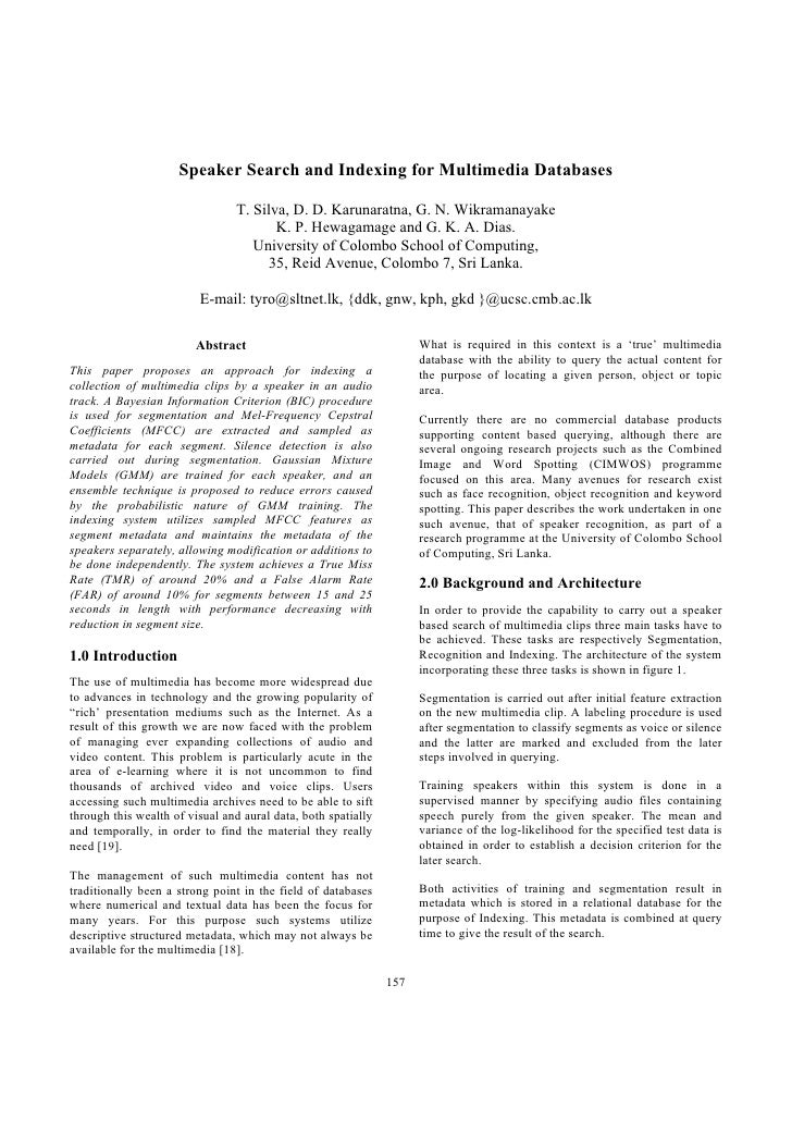 Speaker Search and Indexing for Multimedia Databases                                  T. Silva, D. D. Karunaratna, G. N. W...